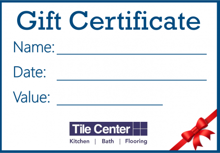 Tile Center Gift Certificates for home remodeling projects